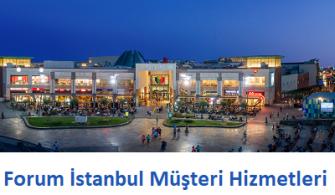 Forum İstanbul Çağrı Merkezi İletişim Müşteri Hizmetleri Telefon Numarası