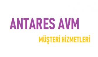 Antares Müşteri Hizmetleri Telefon Numarası İletişim