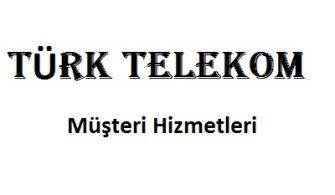 Türk Telekom Çağrı Merkezi İletişim Müşteri Hizmetleri Telefon Numarası
